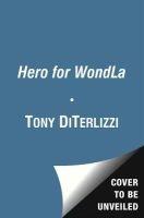 A Hero for WondLa (Paperback) - Tony DiTerlizzi Photo