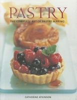 Pastry - The Complete Art of Pastry Making (Paperback) - Catherine Atkinson Photo