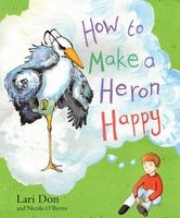 How to Make a Heron Happy (Paperback) - Lari Don Photo