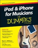 iPad and iPhone for Musicians For Dummies (Paperback) - Ryan C Williams Photo