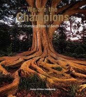 We are the Champions - The Champion Trees of South Africa (Hardcover) - Erna Liebenberg Photo