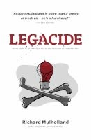 Legacide - Why Legacy Thinking Is The Silent Killer Of Innovation (Paperback) - Richard Mulholland Photo