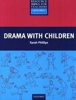 Drama with Children (Paperback) - Sarah Phillips Photo