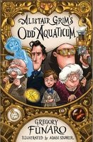 Alistair Grim's Oddaquaticum (Paperback) - Gregory Funaro Photo