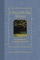 I am with You Always, Bk. 3 - The Notebooks of  (Hardcover) - Nicole Gausseron Photo