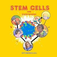 Stem Cells are Everywhere (Paperback) - Irving L Weissman Photo