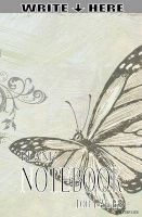 Write Here 100 Page Blank Notebook Butterflies Collection - Write Here Blank Notebook Butterfly Collection (Write Here Notebook) (Blank Notebook) (Blank Journal) (Blank Sketchpad) (Pocket Notebook) (Pocket Size Notebook) (Blank Diary) (Blank Notepad) (Not Photo