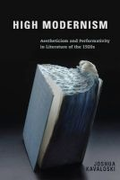 High Modernism - Aestheticism and Performativity in Literature of the 1920s (Hardcover) - Joshua Kavaloski Photo