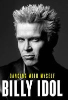 Dancing with Myself (Paperback) - Billy Idol Photo