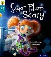 Oxford Reading Tree Story Sparks: Oxford Level 9: Sugar Plum Scary (Paperback) - Ciaran Murtagh Photo