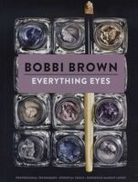 Everything Eyes - Professional Techniques, Essential Tools, Gorgeous Makeup Looks (Hardcover) - Bobbi Brown Photo