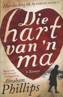 Die Hart Van 'n Ma (Afrikaans, Paperback) - Abraham Phillips Photo