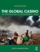The Global Casino - An Introduction to Environmental Issues (Paperback, 5th Revised edition) - Nick Middleton Photo