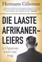 Die Laaste Afrikaner-leiers (Afrikaans, Paperback) - Hermann Giliomee Photo