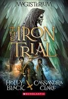 The Iron Trial (Magisterium, Book 1) (Paperback) - Holly Black Photo