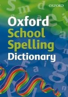 Oxford School Spelling Dictionary 2008 (Paperback, Rev Ed) - Oxford Dictionaries Photo