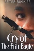 Cry of the Fish Eagle (Paperback) - Peter Rimmer Photo