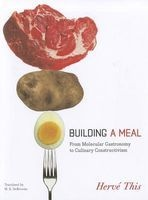Building a Meal - From Molecular Gastronomy to Culinary Constructivism (Paperback) - Herve This Photo