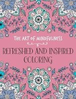 The Art of Mindfulness: Refreshed and Inspired Coloring (Paperback) - Michael Omara Books Photo