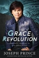 Grace Revolution - Experience the Power to Live Above Defeat (Paperback) - Joseph Prince Photo