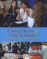 Caring Hearts and Critical Minds - Literature, Inquiry, and Social Responsibility (Paperback, New) - Steven Wolk Photo
