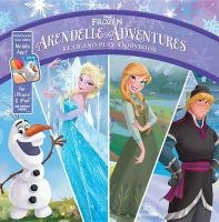 Frozen Arendelle Adventures: Read-And-Play Storybook - Purchase Includes Mobile App for iPhone and iPad! (Hardcover) - Disney Book Group Photo
