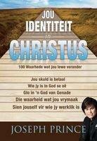 Jou Identiteit in Christus (Afrikaans, Paperback) - Joseph Prince Photo