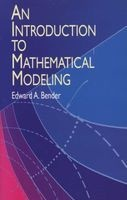 Introduction to Mathematical Modelling (Paperback) - Edward A Bender Photo