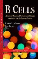 B Cells - Molecular Biology, Developmental Origin and Impact on the Immune System (Paperback) - Robert L Montes Photo