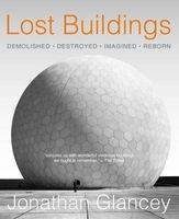 Lost Buildings (Hardcover) - Jonathan Glancey Photo