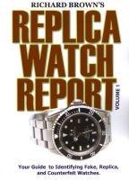Replica Watch Report - Volume 1 (Paperback) - Richard Brown Photo