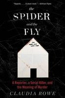 The Spider and the Fly - A Reporter, a Serial Killer, and the Meaning of Murder (Hardcover) - Claudia Rowe Photo