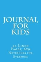 Journal for Kids - 90 Lined Pages, 6x9 (Paperback) - Notebooks Diaries and Jour For Everyone Photo