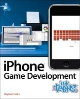 IPhone Game Development for Teens (Paperback) - Clayton E Crooks Photo