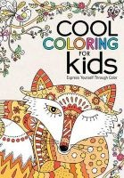 Cool Coloring for Kids - Express Yourself Through Color (Paperback) - Michael Omara Books Photo