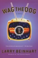 Wag the Dog - A Novel (Paperback, 2nd Revised edition) - Larry Beinhart Photo