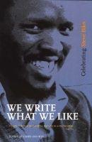 We Write What We Like - Celebrating Steve Biko (Paperback) - Chris van Wyk Photo