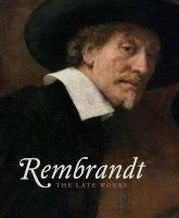 Rembrandt - The Late Works (Hardcover) - Gregor J M Weber Photo