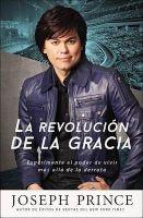 La revolucin de la gracia - Experimente el poder de vivir ms all de la derrota (Spanish, Paperback) - Joseph Prince Photo