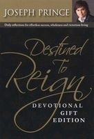 Destined to Reign Devotional, Gift Edition - Daily Reflections for Effortless Success, Wholeness and Victorious Living (Paperback) - Joseph Prince Photo
