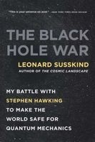 The Black Hole War - My Battle with Stephen Hawking to Make the World Safe for Quantum Mechanics (Paperback) - Leonard Susskind Photo
