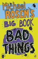 's Big Book of Bad Things (Paperback) - Michael Rosen Photo