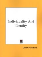Individuality and Identity (Paperback) - Lillian De Waters Photo