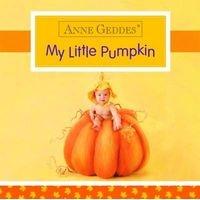 My Little Pumpkin (Board book) - Anne Geddes Photo