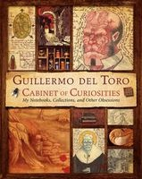 Cabinet of Curiosities - My Notebooks, Collections, and Other Obsessions (Hardcover) - Guillermo Del Toro Photo