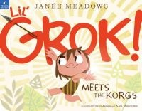 Lil' Grok Meets the Korgs (Paperback) - Kali Meadows Photo