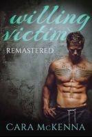 Willing Victim - Remastered (Paperback) - Cara McKenna Photo