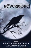Nevermore! - Tales of Murder, Mystery & the Macabre - Neo-Gothic Fiction Inspired by the Imagination of Edgar Allan Poe (Paperback) - Nancy Kilpatrick Photo