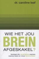 Wie Het Jou Brein Afgeskakel? (Afrikaans, Paperback) - Caroline Leaf Photo