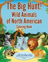 The Big Hunt! Wild Animals of North American Coloring Book Photo
